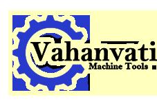 Vahanvati Machine Tools
