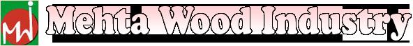 Mehta Wood Industry