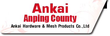 Anping County Ankai Hardware & Mesh Products Co.,Ltd