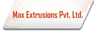 Max Extrusions Pvt. Ltd.