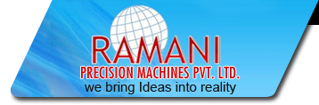Ramani Precision Machines Pvt Ltd