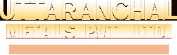 Uttaranchal Metals Pvt. Ltd.