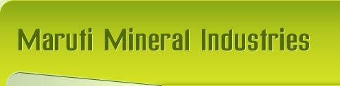 Maruti Mineral Industries