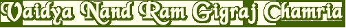 Vaidya Nand Ram Gigraj Chamria
