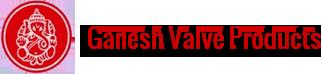 Ganesh Valve Products