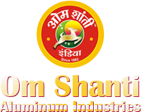 Om Shanti Aluminum Industries