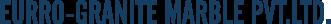 EURRO-GRANITE MARBLE PVT. LTD