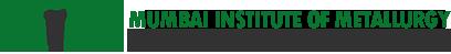 Mumbai Institute of Metallurgy