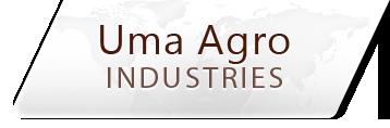 Uma Agro Industries