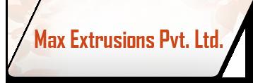 Max Extrusions Pvt. Ltd.
