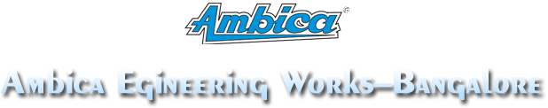Ambica Egineering Works – Bangalore