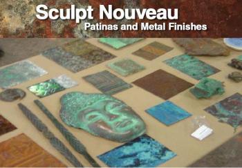 Sculpt Nouveau Patinas and Metal Finishes