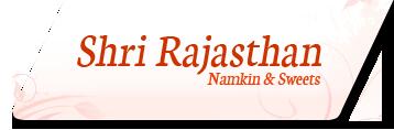 Shri Rajasthan Namkin & Sweets