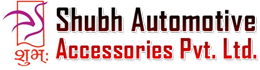SHUBH AUTOMOTIVE ACCESSORIES PVT. LTD.