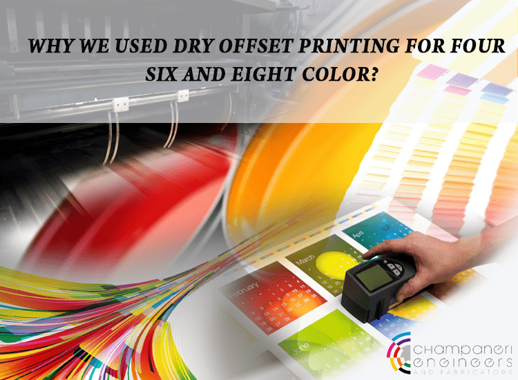 Why We Used Dry Offset Printing Four, Six, Eight Color