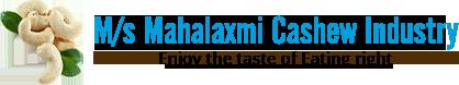 M/s Mahalaxmi Cashew Industry