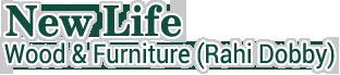 New Life Wood & Furniture (Rahi Dobby)