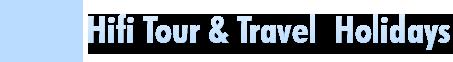 Hifi Tour & Travel  Holidays